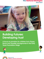 Building Futures, Developing Trust: A focus on provision for children from Gypsy, Roma and Traveller families in the EYFS